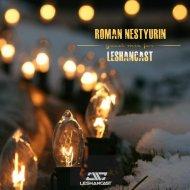 Nestyurin Roman - Guest Mix For Leshancast Show (Original Mix)