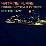 Katrine Flare - Давай уедем в Питер (Ivan ART remix)