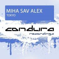 Miha Sav Alex - Tokyo (Original Mix)