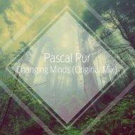 Pascal Pur - Changing Minds (Original Mix)