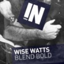 Blend Bold - Wise Watts (Oliver Jay Remix)