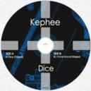 Kephee - Dice (Original Mix)