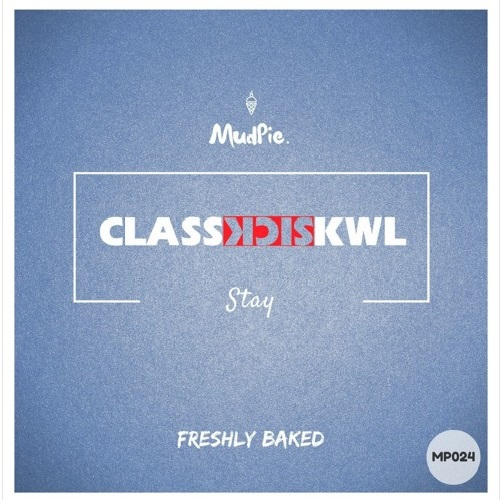 ClassSickKwl  - Stay (Original Mix)