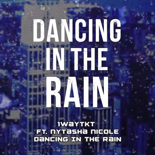 1WayTKT feat. Nytasha Nicole - Dancing in the Rain (Original Mix)