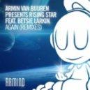 Armin Van Buuren pres. Rising Star feat. Betsie Larkin - Again (Alex M.O.R.P.H. Extended Remix)
