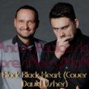 Anton Pavlovsky pres.NoisyMaN - Black Black Heart (Cover David Usher)
