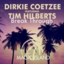 Dirkie Coetzee feat. Tim Hilberts - Break Through (Original Mix)