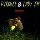 DvrkVce & Lady EM - Fireflies (Original Mix)