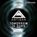 Artisan - Tomorrow Is Ours (Extended Mix)