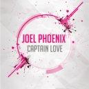 Joel Phoenix - Captain Love (Original Mix)