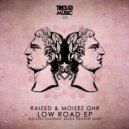 Raized & Moizez Ohr - Low Road (Original Mix)