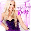 Cascada - Run (Original Mix)