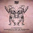 R Frederick - Plaza Vieja (Original Mix)