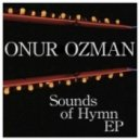 Onur Ozman - Sounds Of Hymn (Original Mix)