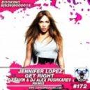 Jennifer Lopez - Get Right (DJ Savin & DJ Alex Pushkarev Remix) (DJ Savin & DJ Alex Pushkarev Remix)