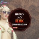 Breach  - Jack (DJ RICHI & DJ Volodik Remix2017)