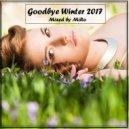 MiRo - Goodbye Winter 2017 ()
