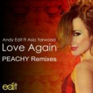 Andy Edit Ft. Asia Yarwood - Love Again (Peachy Club Re-Work)