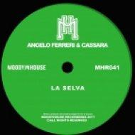 Angelo Ferreri & Cassara - La Selva (Original Mix)