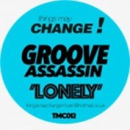Groove Assassin - Lonely (Original Mix)