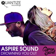 Aspire Sound - Drowning You Out (Afro Dub)