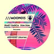 Inaky Garcia - Dum Dum (Original Mix)