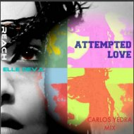 Reach feat. Elle Deva - Attempted Love (Carlos Yedra Mental Mix)