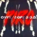 Dope D.O.D. & Onyx - Piro (Original mix)