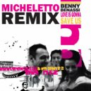 Benny Benassi - Love Is Gonna Save Us (Micheletto Radio Edit)
