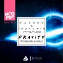 Daxsen  &  Tony Moss  &  INDATWIN  - Gravity (Forever Yours) (Julian Blum Remix)