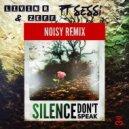 Livin R & Zeff feat. Sessi - Silence (Don\'t Speak) (Noisy Remix)
