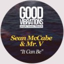 Sean McCabe & Mr. V - It Can Be (East Mix)