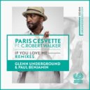 Paris Cesvetteт feat. C.Robert Walker - If You Love Me (Glenn Underground Soul Therapy Mix)