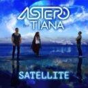 Astero feat. Tiana - Satellite (Club Mix)