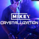 MiKey - Crystallization Episode #008 [Record Deep] 28.05.2017 ()