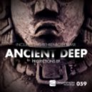 Ancient Deep - Everything Means Nothing (Lars Behrenroth Remix)