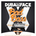 Dubaxface  - BadBass  (FLASHBACK (Sp) Remix)