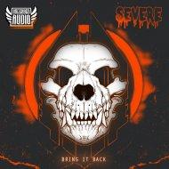 Severe - Bring It Back (Original Mix)