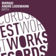 Andre Lodemann - Birth (Adriatique Remix)