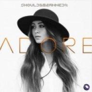 ShouldB3Banned - Adore (Original Mix)