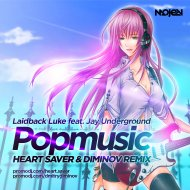 Laidback Luke feat. Jay Underground - Popmusic  (Heart Saver & Diminov Remix)