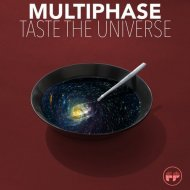 Multiphase - Tasete The Universe (Original Mix)