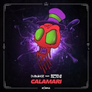 Dubloadz & Barely Alive - Calamari (Original Mix)