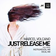 Marcel Volcano - Just Release Me (Vocal Mix)