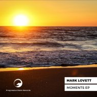 Mark Lovett - Moments (Original Mix)