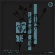 Richard Ulh - Home Sweet Home (Original Mix)
