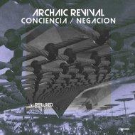 Archaic Revival - Negacion (Original Mix)