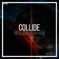 Nicolas Paz & R-Ham - Collide (Original Mix)