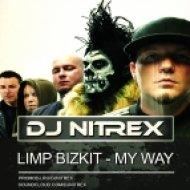 Limp Bizkit - My Way (Nitrex Remix)