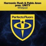 Harmonic Rush & Pablo Anon pres UNiTY - Whirlpool (Original mix)